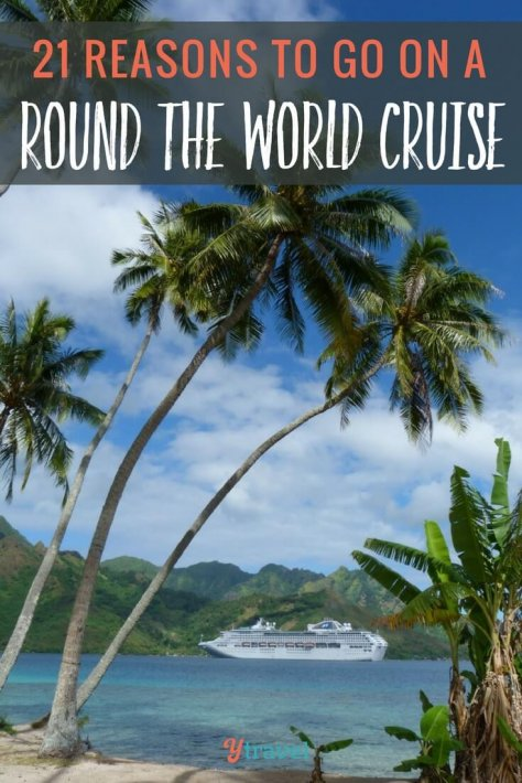 Are you a fan of cruising? Ever considered taking a round the world cruise? Click to read 21 reasons why cruising around the world is a great experience. Happy Pinning